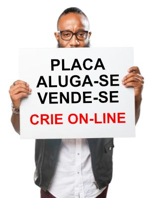 Placa Aluga-se / Vende-se. Crie On Line